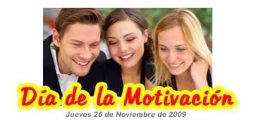 Día de la Motivación 2009, es Jueves 26 de Noviembre